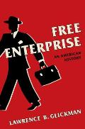 Free Enterprise An American History