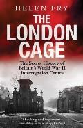 The London Cage: The Secret History of Britain's World War II Interrogation Centre