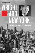 Wright & New York The Making of Americas Architect