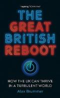 The Great British Reboot: How the UK Can Thrive in a Turbulent World