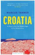 Croatia: A History from the Middle Ages to the Present Day