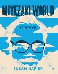 Miyazakiworld A Life in Art