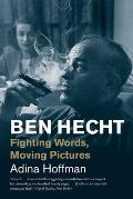 Ben Hecht Fighting Words Moving Pictures