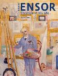 James Ensor: Chronicle of His Life, 1860-1949