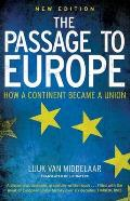 The Passage to Europe: How a Continent Became a Union