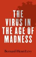 Virus in the Age of Madness