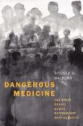 Dangerous Medicine The Story behind Human Experiments with Hepatitis