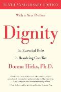Dignity Its Essential Role in Resolving Conflict