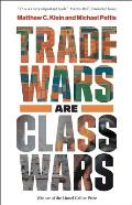 Trade Wars Are Class Wars How Rising Inequality Distorts the Global Economy & Threatens International Peace