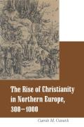 Rise of Christianity in Northern Europe, 300-1000