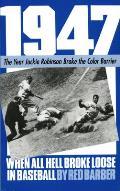 1947 When All Hell Broke Loose in Baseball