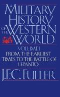 Military History of the Western World Volume 1 From the Earliest Times to the Battle of Lepanto