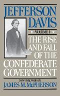 Rise & Fall of the Confederate Government Volume 1