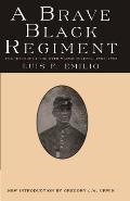 Brave Black Regiment The History of the Fifty Fourth Regiment of Massachusetts Volunteer Infantry 1863 1865