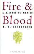 Fire & Blood A History Of Mexico