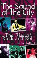 Sound of the City The Rise of Rock & Roll