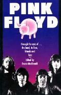 Pink Floyd Through the Eyes of the Band Its Fans Friends & Foes