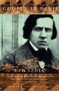 Chopin in Paris The Life & Times of the Romantic Composer