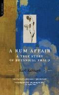 A Rum Affair: A True Story of Botanical Fraud