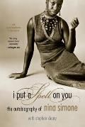 I Put a Spell on You The Autobiography of Nina Simone