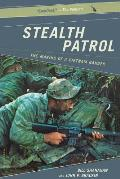 Stealth Patrol: The Making of a Vietnam Ranger