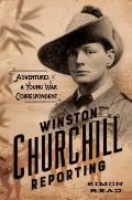 Winston Churchill Reporting Dispatches from a Young War Correspondent