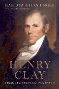 Henry Clay Americas Greatest Statesman