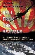Hell from the Heavens The Epic Story of the USS Laffey & World War IIs Greatest Kamikaze Attack