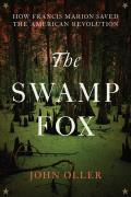 Swamp Fox How Francis Marion Saved the Revolution