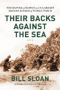 Their Backs Against the Sea The Battle of Saipan & the Largest Banzai Attack of World War II