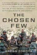 Chosen Few The Story of US Paratroopers in the Mountains of Afghanistan & Their Heroic Struggle to Survive