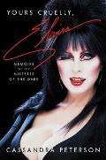 Yours Cruelly Elvira Memoirs of the Mistress of the Dark