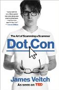 Dot Con The Art of Scamming a Scammer