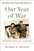 Our Year of War Two Brothers Vietnam & a Nation Divided