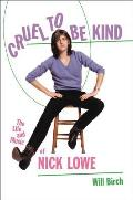 Cruel to Be Kind The Life & Music of Nick Lowe