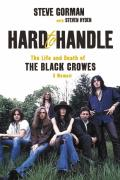 Hard to Handle The Life & Death of the Black Crowes A Memoir