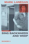 Sing Backwards & Weep A Memoir