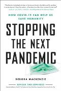 Stopping the Next Pandemic How Covid 19 Can Help Us Save Humanity