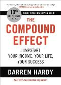 Compound Effect Jumpstart Your Income Your Life Your Success