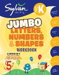 Pre-K Letters, Numbers & Shapes Jumbo Workbook: Activities, Exercises, and Tips to Help Catch Up, Keep Up, and Get Ahead