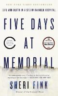 Five Days at Memorial: Life and Death in a Storm Ravaged Hospital