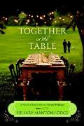Together at the Table A Novel of Lost Love & Second Helpings