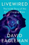 Livewired The Inside Story of the Ever Changing Brain