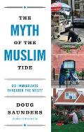 Myth of the Muslim Tide Do Immigrants Threaten the West