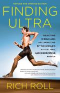 Finding Ultra Rejecting Middle Age Becoming One of the Worlds Fittest Men & Discovering Myself