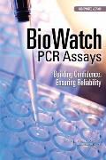 Biowatch PCR Assays: Building Confidence, Ensuring Reliability: Abbreviated Version