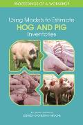 Using Models to Estimate Hog and Pig Inventories: Proceedings of a Workshop