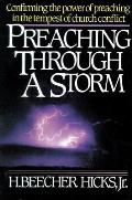Preaching Through a Storm: Confirming the Power of Preaching in the Tempest of Church Conflict