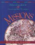 Missions : Biblical Foundations and Contemporary Strategies (96 - Old Edition)