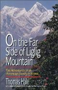 On the Far Side of Liglig Mountain The Adventures of an American Family in Nepal
